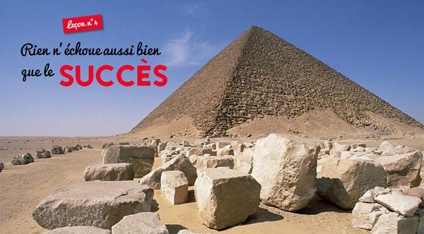 rien n'échoue aussi bien que le succès